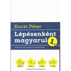 Durst Péter: Lépésenként magyarul 1. - Magyar nyelvkönyv kezdőknek (2017. kiadás)