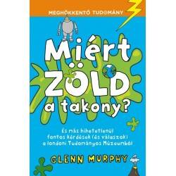 Glenn Murphy: Miért zöld a takony?