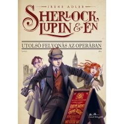 Irene Adler: Sherlock, Lupin és én 2. - Utolsó felvonás az operában