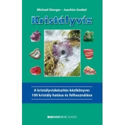 Michael Gienger: Kristályvíz - A Kristályvízkészítés kézikönyve - 100 kristály hatása és felhasználása