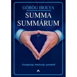 Görög Ibolya: Summa summárum - Európaiság - hitelesség - protokoll