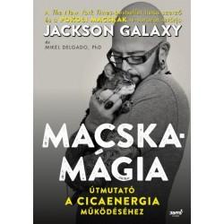 Mikel Delgado - Jackson Galaxy: Macskamágia - Útmutató a cicaenergia működéséhez