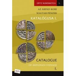 Az Árpád-kori magyar pénzek katalógusa I. / Catalogue of Árpádian Coinage I.