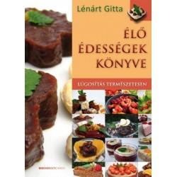 Lénárt Gitta: Élő édességek könyve - Lúgosítás természetesen
