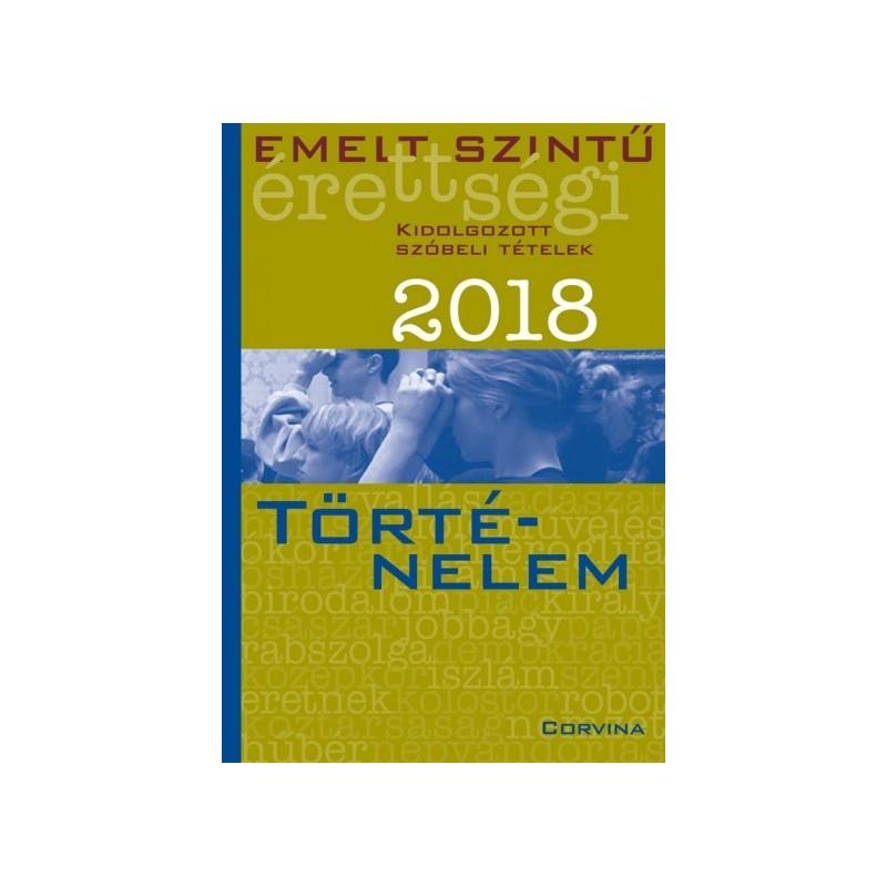 Könyv: Emelt szintű érettségi - Történelem 2018 | Könyvmarket