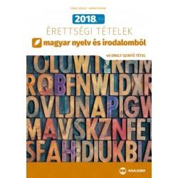 Árva László - Simon Ferenc: 2018. évi érettségi tételek magyar nyelv és irodalomból - 40 emelt szintű tétel