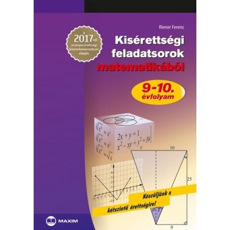 Riener Ferenc: Kisérettségi feladatsorok matematikából - 9-10. évfolyam - A 2017-től érvényes érettségi követelményrendszer a...
