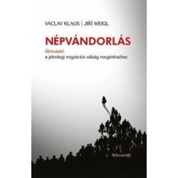 Václav Klaus - Jiri Weigl: Népvándorlás - Útmutató a jelenlegi migrációs válság megértéséhez
