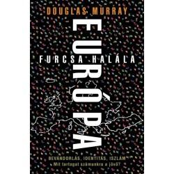 Douglas Murray: Európa furcsa halála