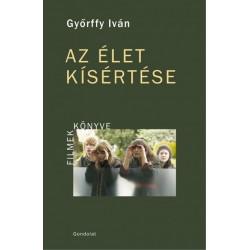 Győrffy Iván: Az élet kísértése - Filmek könyve