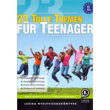 Hornung Zsuzsanna - Rudolf Radenhausen: 23 Tolle Themen für Teenager - Társalgási felkészítő a szóbeli érettségire és ny...