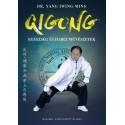 Dr. Yang Jwing-Ming: Qigong - Egészség és harci művészetek