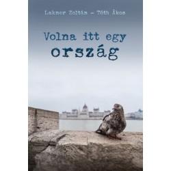 Lakner Zoltán - Tóth Ákos: Volna itt egy ország