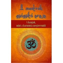 Ladányi Ákos: A mantrák gyógyító ereje - A hangok mint a harmónia megteremtői