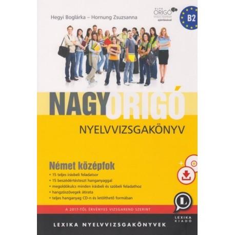 Hegyi Boglárka - Hornung Zsuzsanna: Nagy Origó nyelvvizsgakönyv - Német középfok - CD melléklettel