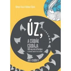 Kohout Dávid - Kohout Kaia: ÚZ, a csodák csodája - 400 nap nászútterápia Új-Zélandon, Hawaiin és Ausztráliában