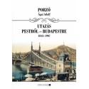 Ágai Adolf (Porzó): Utazás Budapestről Budapestre 1843-1907