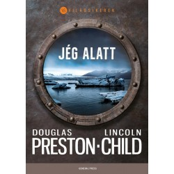 Lincoln Child - Douglas Preston: Jég alatt