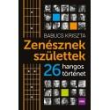 Babucs Kriszta: Zenésznek születtek - 26 hangos történet