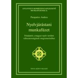Parapatics Andrea: Nyelvjárástani munkafüzet - Feladatok a magyar nyelv területi változatosságának megismeréséhez
