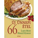 Hemző Károly - Lajos Mari: 66 új ünnepi étel