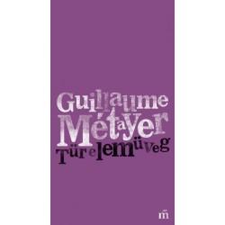 Guillaume Métayer: Türelemüveg