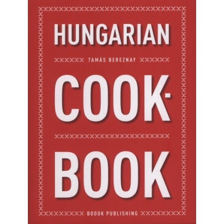 Bereznay Tamás: Hungarian Cookbook