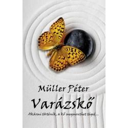 Müller Péter: Varázskő - Akármi történik, a kő megmenthet téged