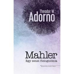 Theodor W. Adorno: Mahler - Egy zenei fiziognómia