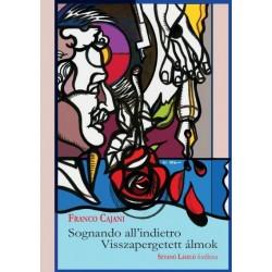 Franco Cajani: Sognando all'indietro - Visszapergetett álmok