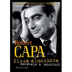 Robert Capa: Kissé elmosódva - Emlékeim a háborúból