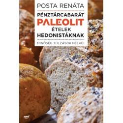 Posta Renáta: Pénztárcabarát paleolit ételek hedonistáknak - Minőség túlzások nélkül