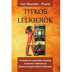 Karl Brandler-Pracht: Titkos lelkierők - A harmadik szem megnyitásától a telepátiáig
