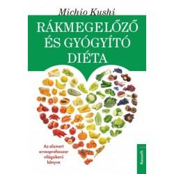Michio Kushi: Rákmegelőző és gyógyító diéta - Makrobiotikus egészségvédelem