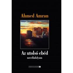 Ahmed Amran: Az utolsó ebéd