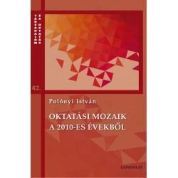 Polónyi István: Oktatási mozaik a 2010-es évekről