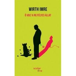 Wirth Imre: Ő volt a rejtélyes állat