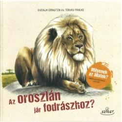 Svenja Ernsten - Tobias Pahlke: Az oroszlán jár fodrászhoz? - Milyenek az állatok? Miben hasonlítanak hozzád?