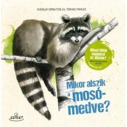 Svenja Ernsten - Tobias Pahlke: Mikor alszik a mosómedve? - Mivel töltik napjukat az állatok? Miben hasonlítanak hozzád?