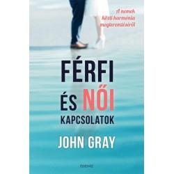 John Gray: Férfi és Női kapcsolatok - A nemek közti harmónia megteremtéséről