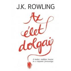 J. K. Rowling: Az élet dolgai