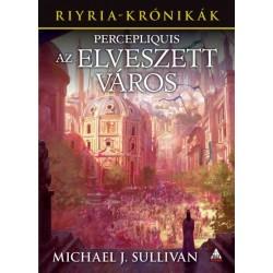Sullivan Michael J.: Percepliquis - Az elveszett város - Riyria-krónikák 6.