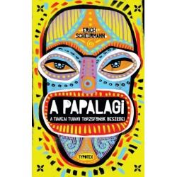 Erich Scheurmann: A Papalagi - A tiaveai Tuiavii törzsfőnök beszédei