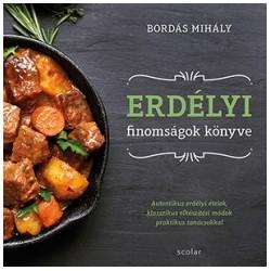 Bordás Mihály: Erdélyi finomságok könyve