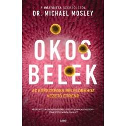 Dr. Michael Mosley: Okos belek - Az egészséges bélflórához vezető étrend
