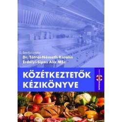 Erdélyi-Sipos Alíz - Dr. Tátrai-Németh Katalin: Közétkeztetők kézikönyve