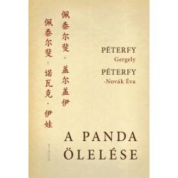 Péterfy Gergely - Péterfy-Novák Éva: A panda ölelése - Kínai útinapló