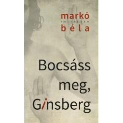Markó Béla: Bocsáss meg, Ginsberg