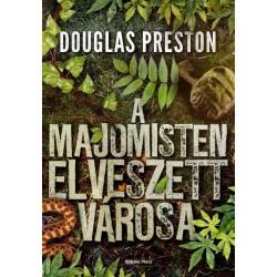 Douglas Preston: A majomisten elveszett városa
