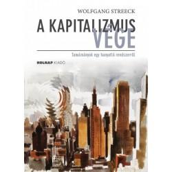 Wolfgang Streeck: A kapitalizmus vége - Tanulmányok egy hanyatló rendszerről
